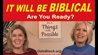 Breaking News: It Will Be Biblical - Part 1