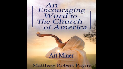 An Encouraging Prophetic Word to The Church of America by Matthew Robert Payne - Audiobook Preview