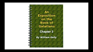 Major NT Works Galatians by William Kelly Chapter 3 Audio Book