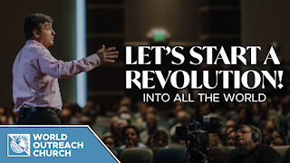 Let's Start A Revolution — Into All The World