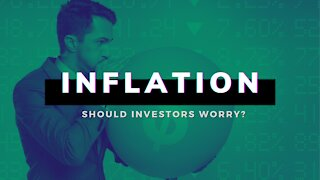 Inflation: Should Investors be worry?