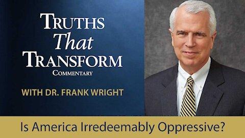 Is America Irredeemably Oppressive?