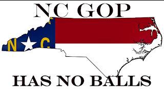 NC GOP HAS NO BALLS