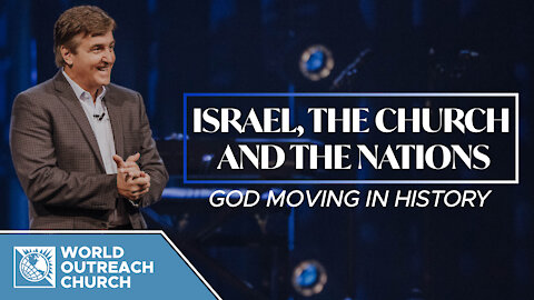 Israel, the Church & the Nations [God Moving in History]