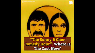"""""""The Sonny And Cher Comedy Hour"""": Where Is The Cast Now?"""
