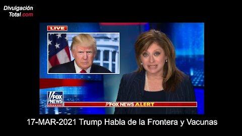 17-MAR-2021 Trump Habla de la Frontera y Vacunas