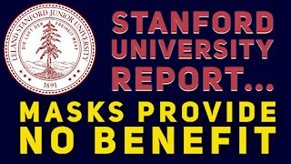 New Stanford University study says masks are essentially worthless!
