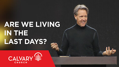 Are We Living in the Last Days? - 2 Peter 1-3 - Skip Heitzig