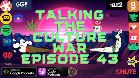Talking The Culture War Episode 43