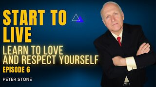 EP6 Learn to Love and Respect Yourself