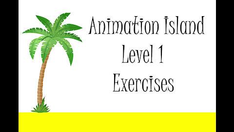 Animation Island Exercises Part 1