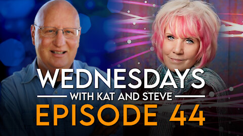 WEDNESDAYS WITH KAT AND STEVE - Episode 44