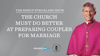 The Church must do better at preparing couples for marriage
