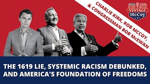 The 1619 Lie With Charlie Kirk & Congressman Bob McEwan