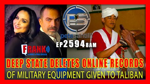 EP 2594-8AM DEEP STATE DELETES ONLINE RECORDS OF EQUIPMENT GIVEN TO TALIBAN TERRORISTS