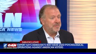 Expert says Democrats may have used psychological operations against American voters