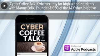 [Cyber Coffee Talk] Cybersecurity for high school students
