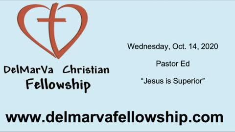 10-14-2020 - Pastor Ed - Jesus Is Superior