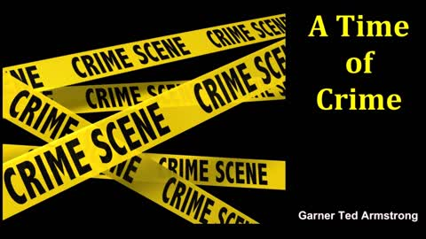 A Time of Crime - Garner Ted Armstrong - Radio Broadcast