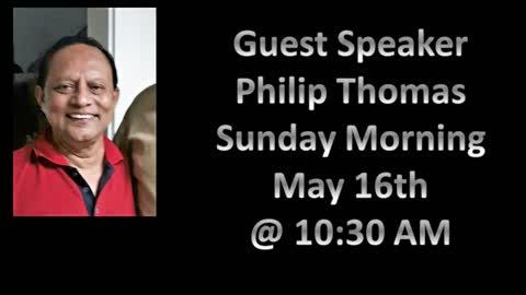 Guest Speaker Philip Thomas 05/16/2021