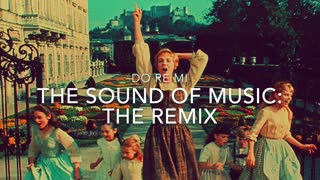 Do Re Mi - The Sound of Music - The Remix
