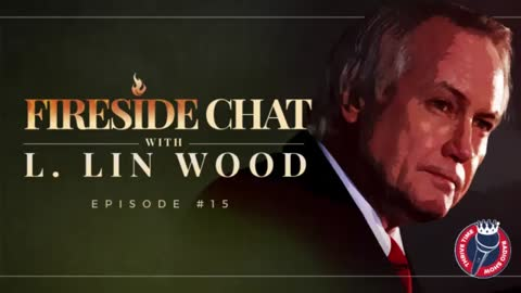 New Lin Wood Interview Episode 15 Fireside Chat