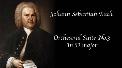 Bach - Orchestral Suite No. 3 in D Major