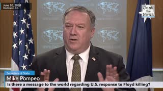Pompeo is asked what the State Department's message to the world should be regarding Floyd's death