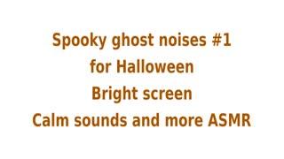 ASMR Spooky ghost noises #1