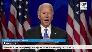 Joe Biden at DNC: Trump keeps waiting but 'no miracle is coming' on COVID-19