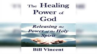 HEALING IS GOD'S WILL by Bill Vincent