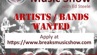 """Artists / Bands Wanted """"The Breaks Music Show"""""""