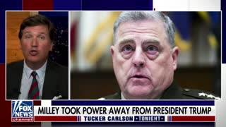 Tucker Carlson slams General Mark Milley for allegedly undermining Trump