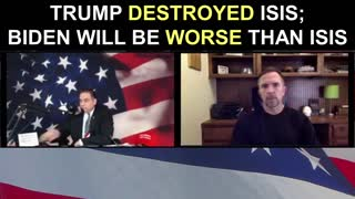 Trump DESTROYED ISIS; Biden Will be WORSE Than Isis