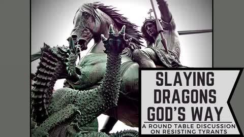 Round Table: Slaying Dragons God's Way