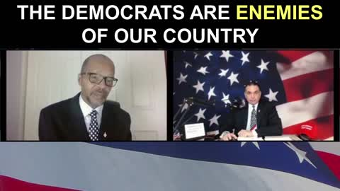 The Democrats are ENEMIES of Our Country!