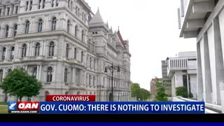 Gov Cuomo: There is nothing to investigate