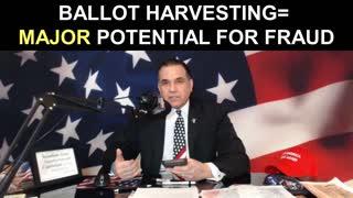 Ballot Harvesting=MAJOR Potential for Fraud