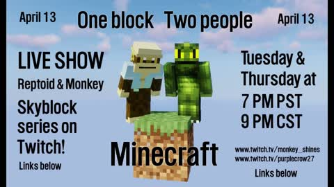 Reptoid and Monkey. Minecraft Skyblock series. Live on Twitch.