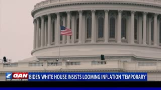 Biden White House insists looming inflation 'temporary'
