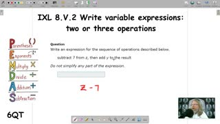 Write variable expressions: two or three operations - IXL 8.V.2 (6QT)