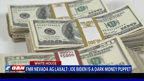 Adam Laxalt: Joe Biden is a dark money puppet