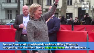 Hillary Clinton suggests Trump might not 'go quietly' if he loses election