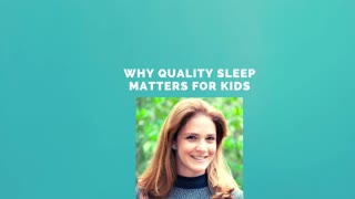 Why Quality Sleep Matters For Kids Growth, Development and Health