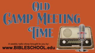 2021-19 - Old Camp Meeting Time