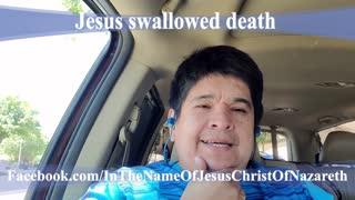 Jesus swallowed death