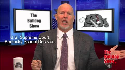 The Bulldog Report Dawn Gentry,Lockdown,Supreme Court Ky Decision, Kyle Plush Decision