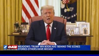 Mark Meadows: Trump White House book has 'behind the scenes stories others have missed'
