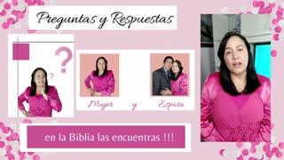 PREGUNTAS Y RESPUESTAS LA MUJER Y LA ESPOSA EN LA BIBLIA LAS ENCUENTRA