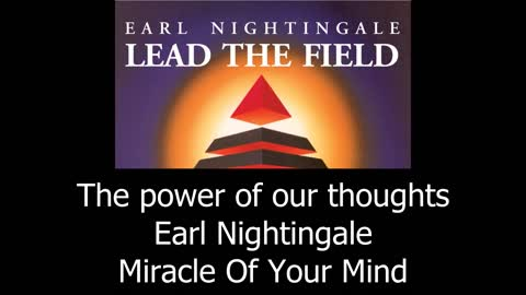 The Power Of Our Thoughts - Earl Nightingale